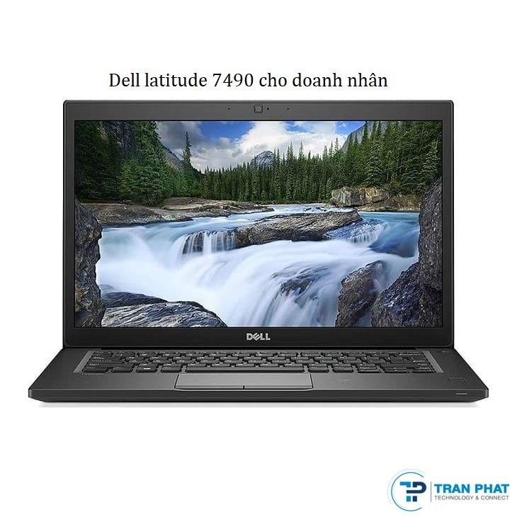 dell latitude 7490 cho doanh nhân laptop trần phát