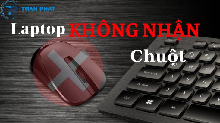 Top 5 cách khắc phục laptop không nhận chuột