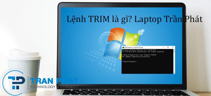 Lệnh TRIM Là Gì? Hướng Dẫn Kiểm Tra & Kích Hoạt TRIM SSD