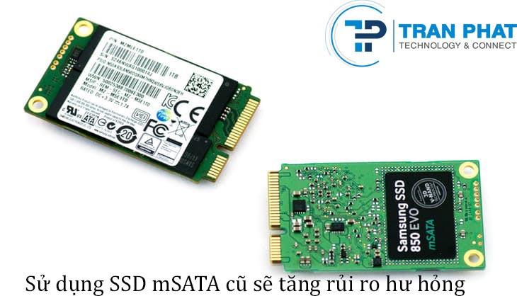 Nên dùng ổ cứng SSD mSATA cũ hay mới?