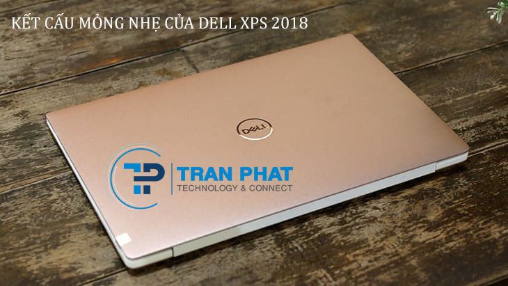 Kết cấu mỏng nhẹ của Dell XPS 13 2018
