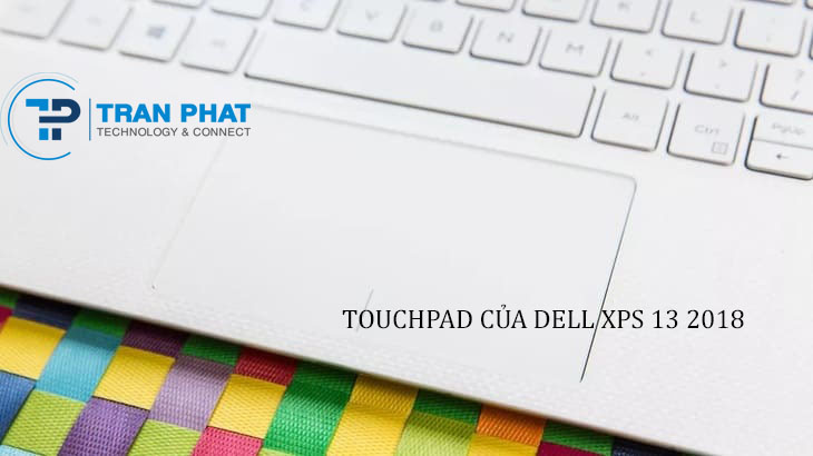 Touchpad của Dell XPS 13 2018