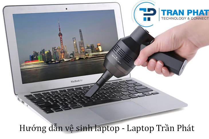 Hướng dẫn vệ sinh Laptop tại nhà bằng bộ vệ sinh cực tiết kiệm